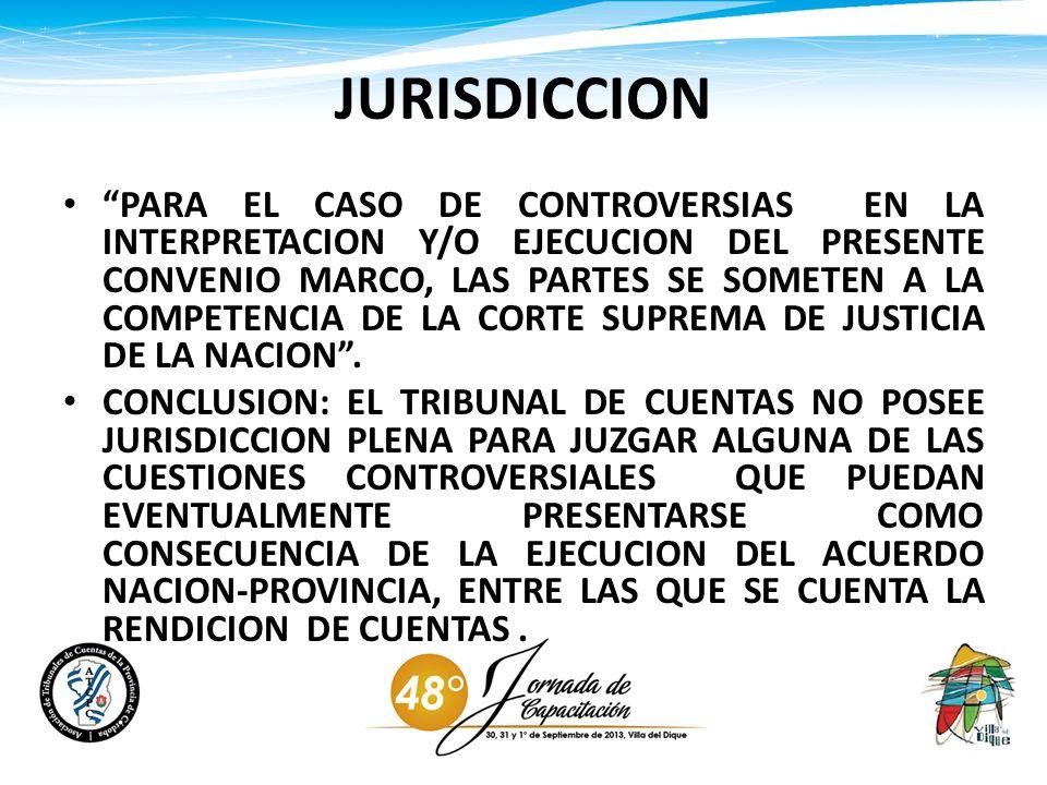 JURISDICCION PARA EL CASO DE CONTROVERSIAS EN LA INTERPRETACION Y/O EJECUCION DEL PRESENTE CONVENIO MARCO, LAS PARTES SE SOMETEN A LA COMPETENCIA DE L