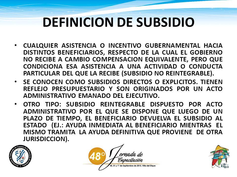 DEFINICION DE SUBSIDIO CUALQUIER ASISTENCIA O INCENTIVO GUBERNAMENTAL HACIA DISTINTOS BENEFICIARIOS, RESPECTO DE LA CUAL EL GOBIERNO NO RECIBE A CAMBI