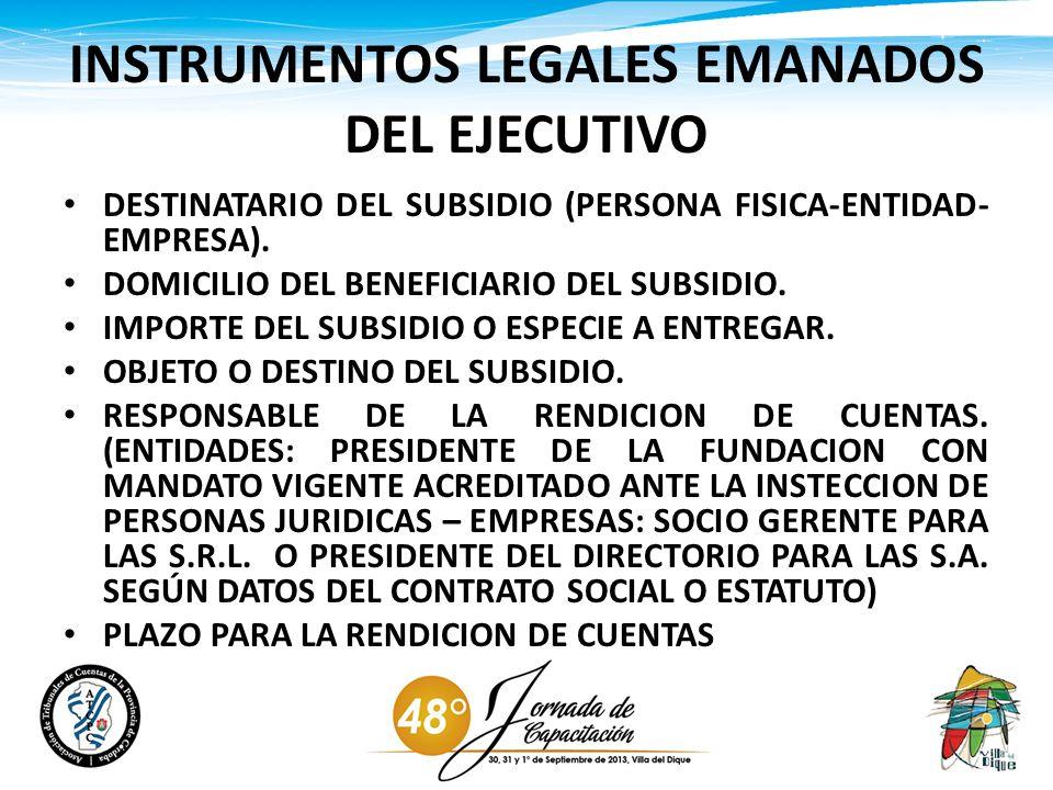 INSTRUMENTOS LEGALES EMANADOS DEL EJECUTIVO DESTINATARIO DEL SUBSIDIO (PERSONA FISICA-ENTIDAD- EMPRESA). DOMICILIO DEL BENEFICIARIO DEL SUBSIDIO. IMPO