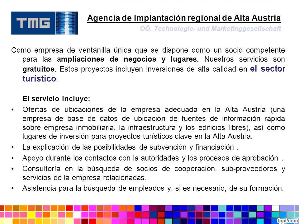 Agencia de Implantación regional de Alta Austria OÖ. Technologie- und Marketinggesellschaft Como empresa de ventanilla única que se dispone como un so