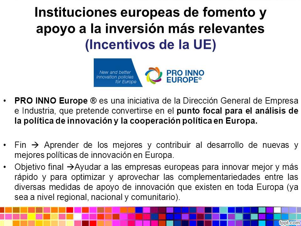 PRO INNO Europe ® es una iniciativa de la Dirección General de Empresa e Industria, que pretende convertirse en el punto focal para el análisis de la