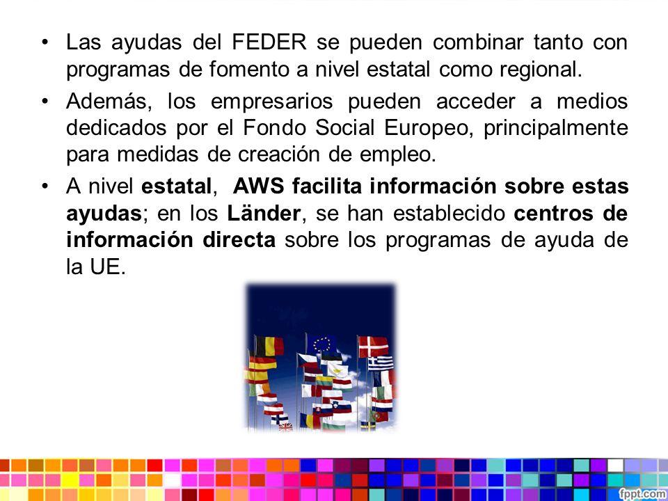 Las ayudas del FEDER se pueden combinar tanto con programas de fomento a nivel estatal como regional. Además, los empresarios pueden acceder a medios