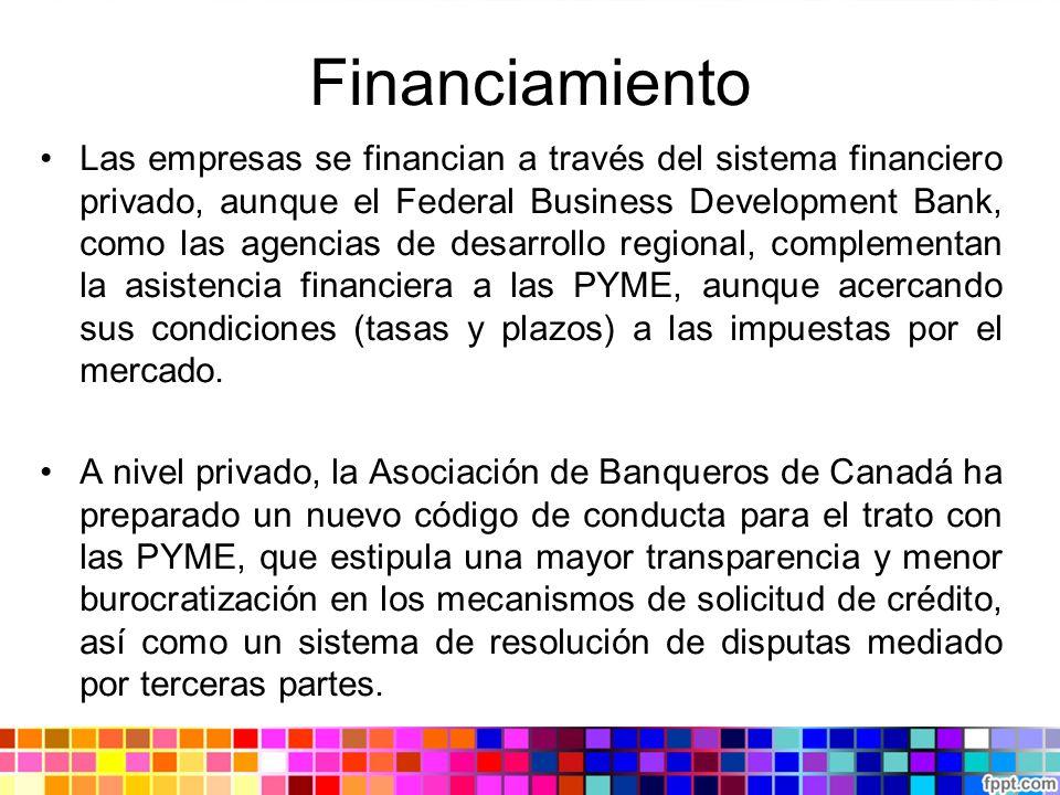 Financiamiento Las empresas se financian a través del sistema financiero privado, aunque el Federal Business Development Bank, como las agencias de de