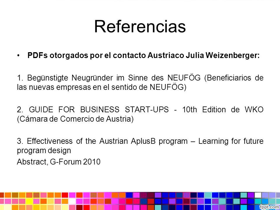 Referencias PDFs otorgados por el contacto Austriaco Julia Weizenberger: 1. Begünstigte Neugründer im Sinne des NEUFÖG (Beneficiarios de las nuevas em