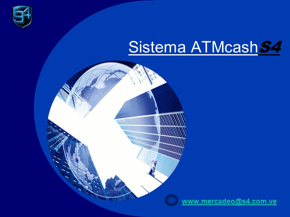 Sistema ATMcash S4 www.mercadeo@s4.com.ve