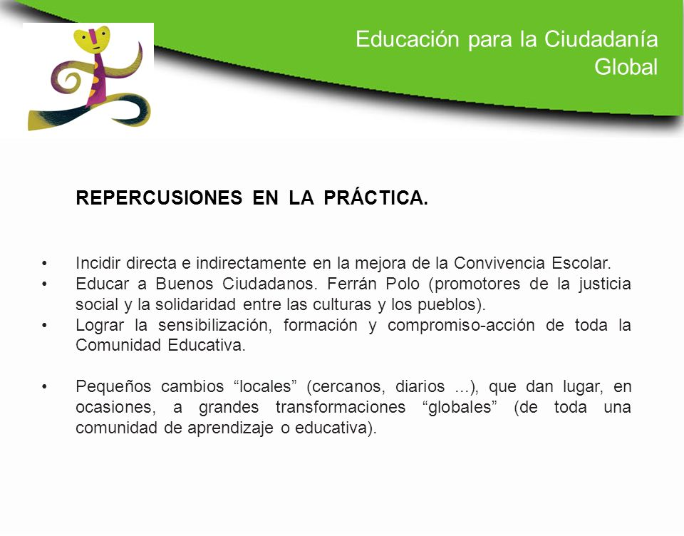 Incidir directa e indirectamente en la mejora de la Convivencia Escolar. Educar a Buenos Ciudadanos. Ferrán Polo (promotores de la justicia social y l