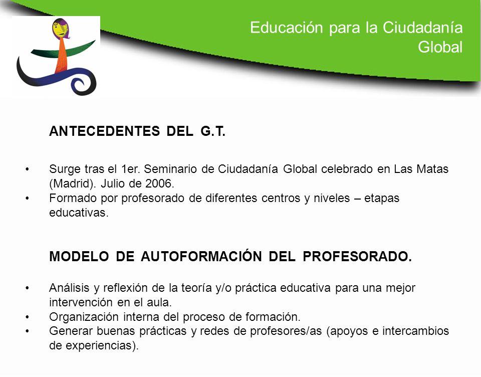 Surge tras el 1er. Seminario de Ciudadanía Global celebrado en Las Matas (Madrid). Julio de 2006. Formado por profesorado de diferentes centros y nive