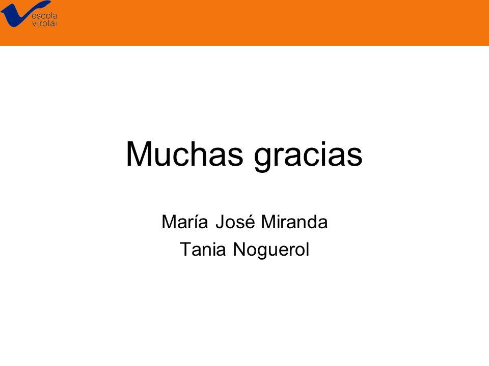 Muchas gracias María José Miranda Tania Noguerol