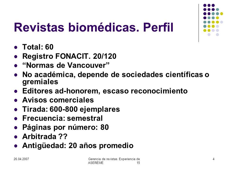 26.04.2007Gerencia de revistas. Experiencia de ASEREME 15 4 Revistas biomédicas.