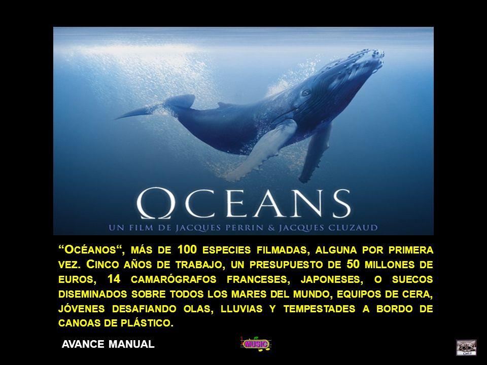 O CÉANOS, MÁS DE 100 ESPECIES FILMADAS, ALGUNA POR PRIMERA VEZ.