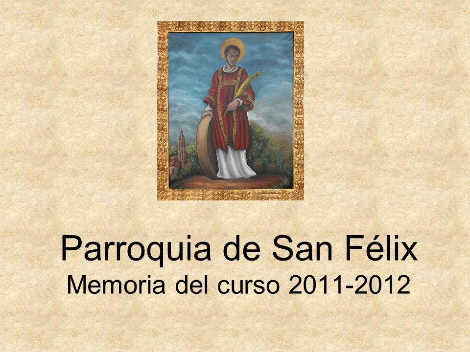 La comunidad de San Félix se mantiene viva en el barrio.