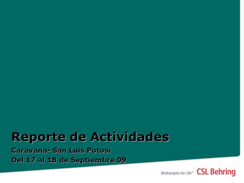 Reporte de Actividades Caravana- San Luis Potosí Del 17 al 18 de Septiembre 09