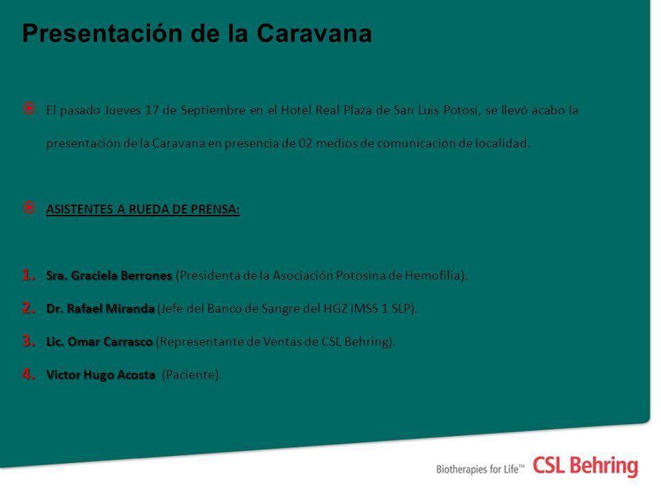 Presentación de la Caravana El pasado Jueves 17 de Septiembre en el Hotel Real Plaza de San Luis Potosí, se llevó acabo la presentación de la Caravana en presencia de 02 medios de comunicación de localidad.