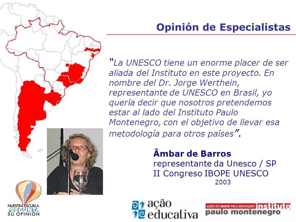 Opinión de Especialistas La UNESCO tiene un enorme placer de ser aliada del Instituto en este proyecto.