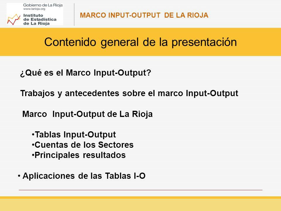MARCO INPUT-OUTPUT DE LA RIOJA ¿Qué es el Marco Input-Output.