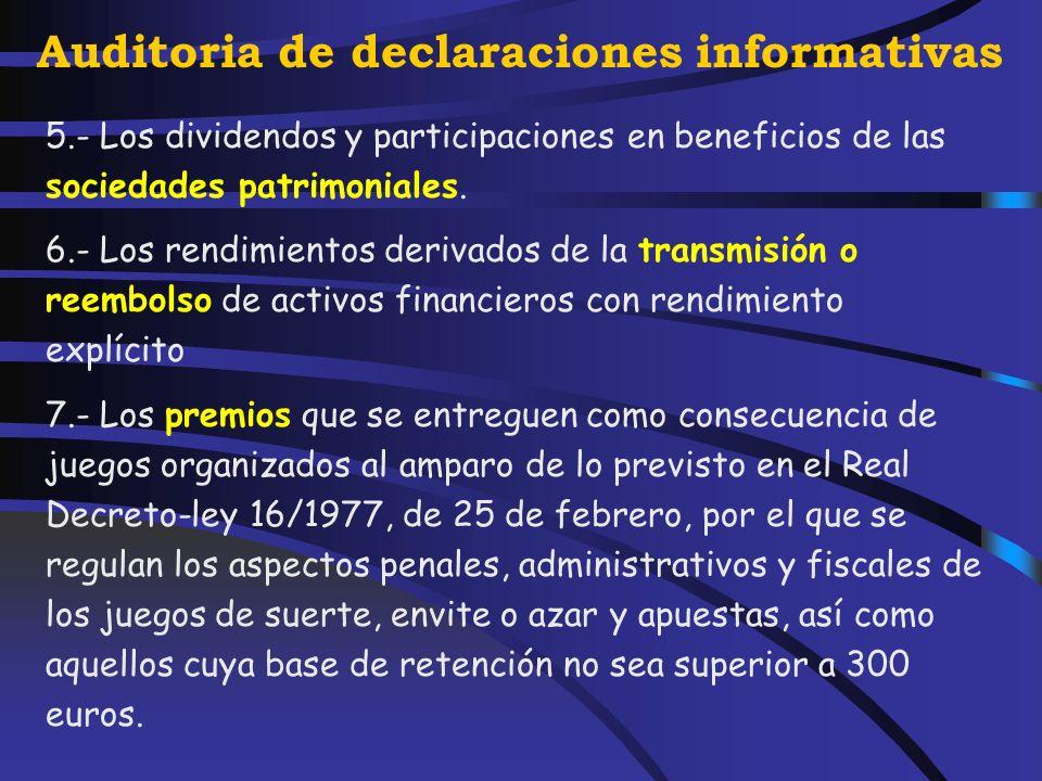 Auditoria de declaraciones informativas No se practica retención: 1.- Las rentas exentas y las dietas y gastos de viaje exceptuados de gravamen.