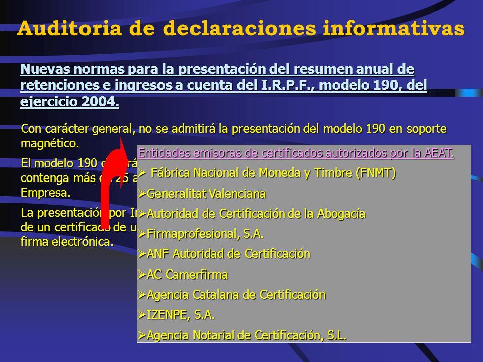 Novedades del modelo 190 correspondiente al ejercicio 2004 (Orden EHA/3492/2004, de 25 de octubre) Novedades del modelo 190 correspondiente al ejercicio 2004 (Orden EHA/3492/2004, de 25 de octubre) Auditoria de declaraciones informativas
