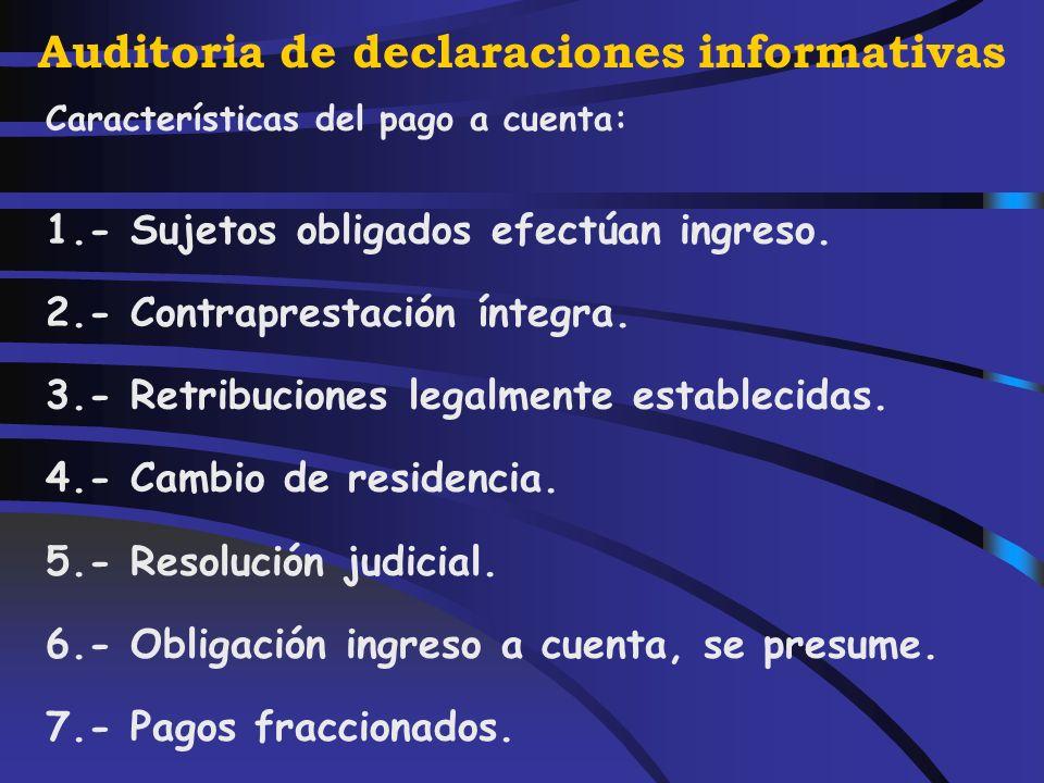 Auditoria de declaraciones informativas Pagos a Cuenta Retenciones PagosFraccionados Ingresos a cuenta