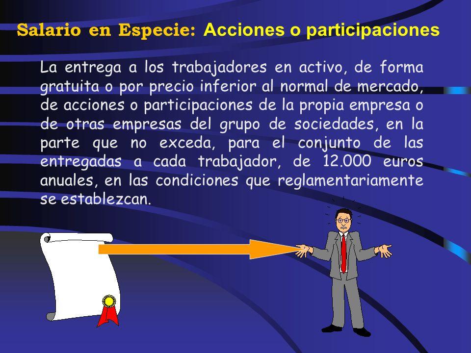 Salario en Especie Artículo 46. ( Real Decreto Legislativo 3/2004, de 5 de marzo) Rentas en especie. 2. No tendrán la consideración de rendimientos de