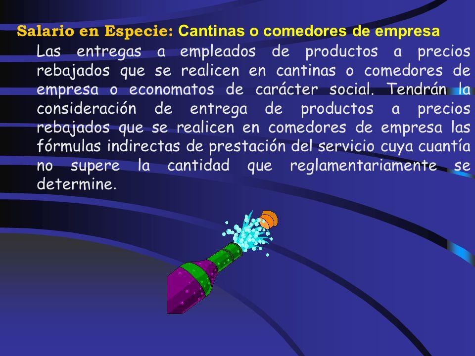 Salario en Especie: Capacitación o reciclaje Las cantidades destinadas a la actualización, capacitación o reciclaje del personal empleado, cuando veng