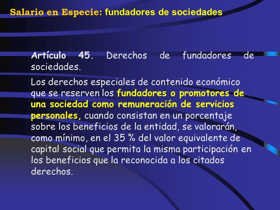 Salario en Especie: prestación del servicio de educación La prestación del servicio de educación preescolar, infantil, primaria, secundaria obligatori