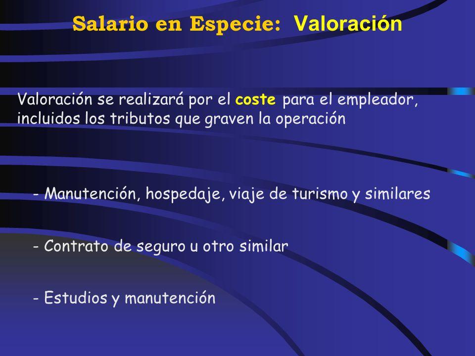 Salario en Especie: Valoración (Art.. 47 Ley) Préstamos con tipo de interés inferior al legal del dinero concertados con posterioridad al 1 de enero d