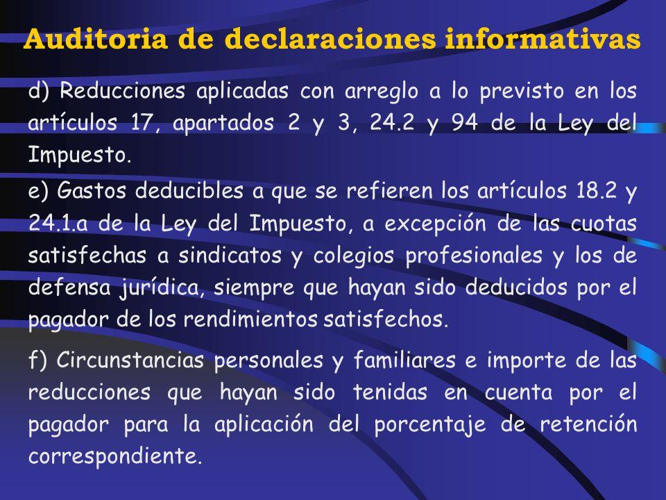 Auditoria de declaraciones informativas En este resumen, además de sus datos de identificación, podrá exigirse que conste una relación nominativa de los perceptores con los siguientes datos: a) Nombre y apellidos.