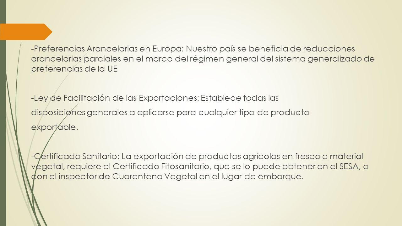 -Preferencias Arancelarias en Europa: Nuestro país se beneficia de reducciones arancelarias parciales en el marco del régimen general del sistema gene