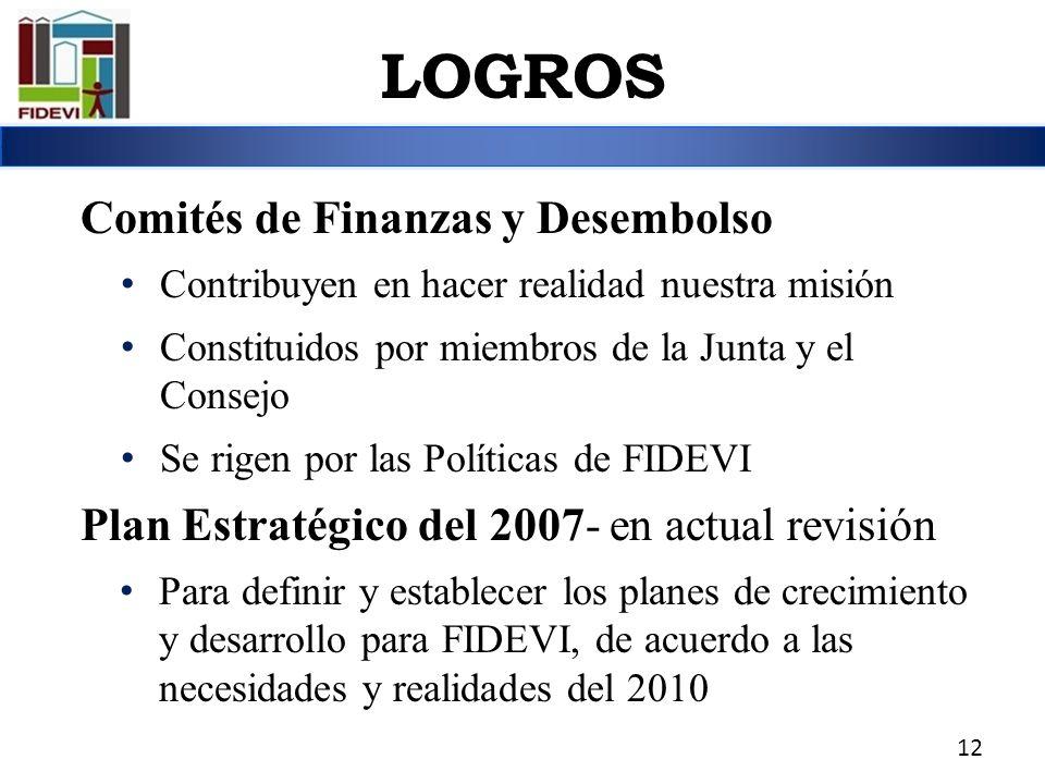 LOGROS Comités de Finanzas y Desembolso Contribuyen en hacer realidad nuestra misión Constituidos por miembros de la Junta y el Consejo Se rigen por l