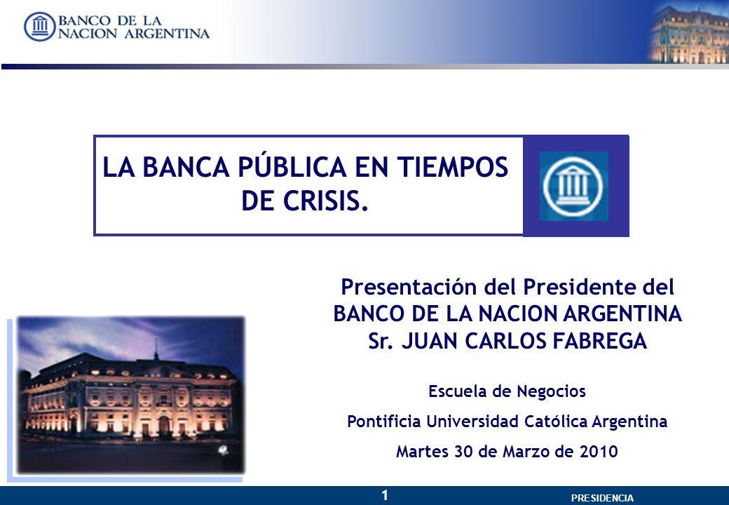 GERENCIA GENERAL PRESIDENCIA 1 LA BANCA PÚBLICA EN TIEMPOS DE CRISIS.