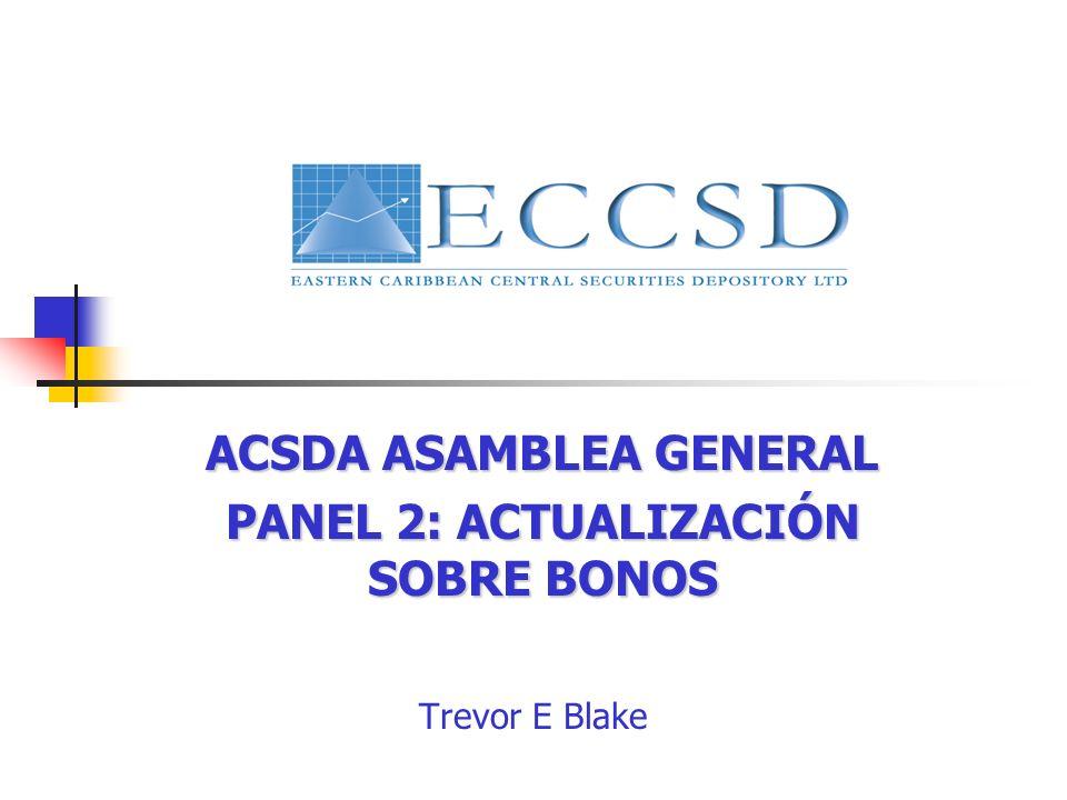 Trevor E Blake ACSDA ASAMBLEA GENERAL PANEL 2: ACTUALIZACIÓN SOBRE BONOS