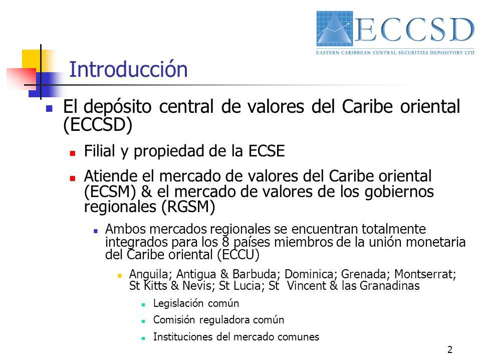 2 Introducción El depósito central de valores del Caribe oriental (ECCSD) Filial y propiedad de la ECSE Atiende el mercado de valores del Caribe orien