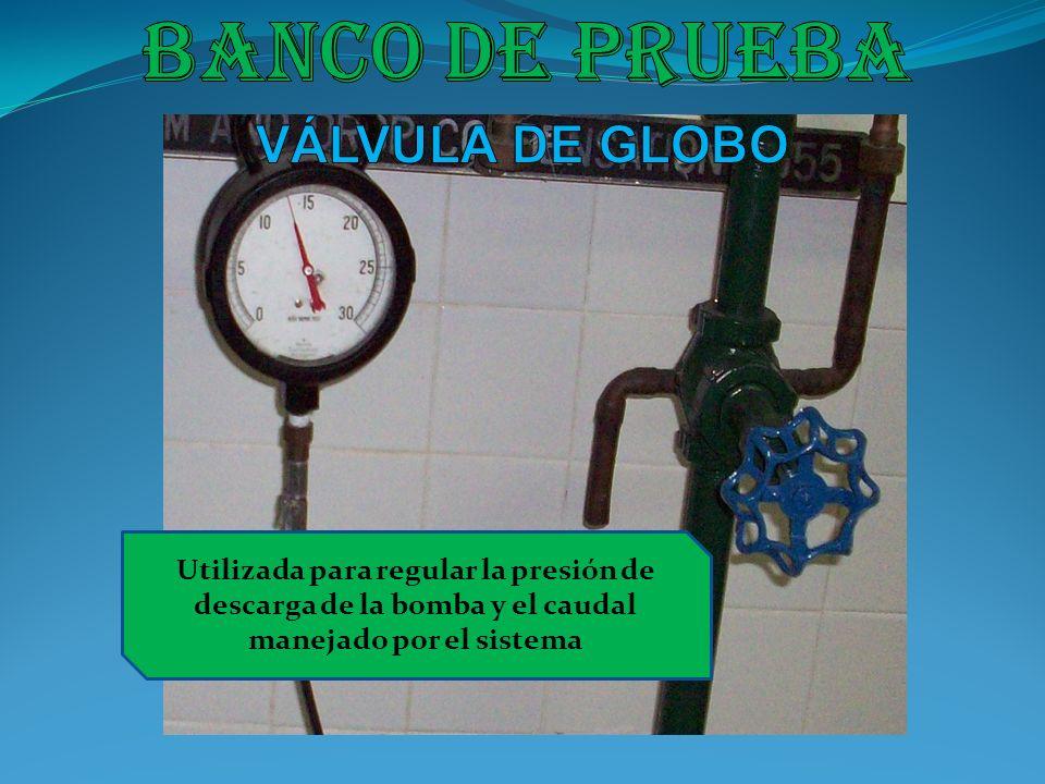 Utilizada para regular la presión de descarga de la bomba y el caudal manejado por el sistema