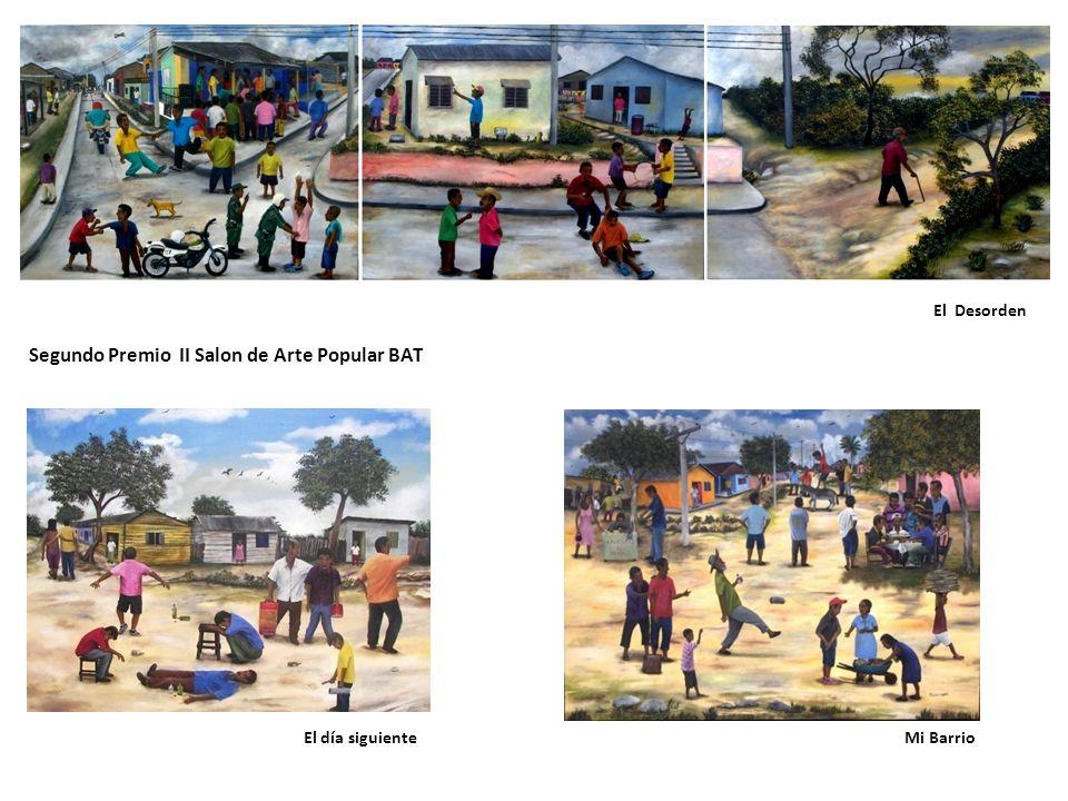 El Desorden El día siguienteMi Barrio Segundo Premio II Salon de Arte Popular BAT