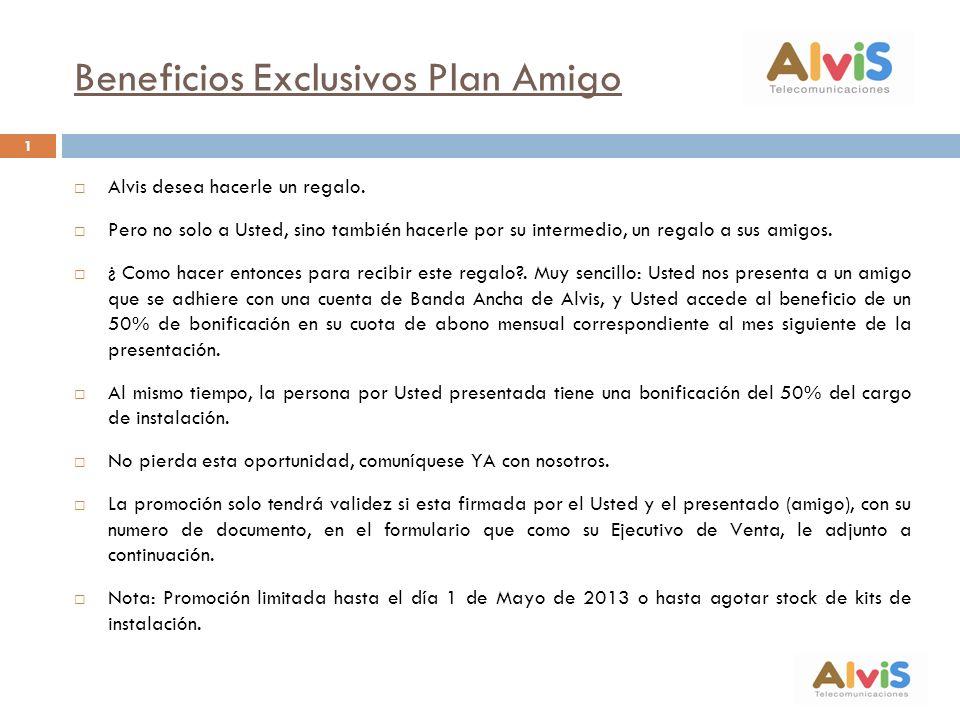 Beneficios Exclusivos Plan Amigo Alvis desea hacerle un regalo.