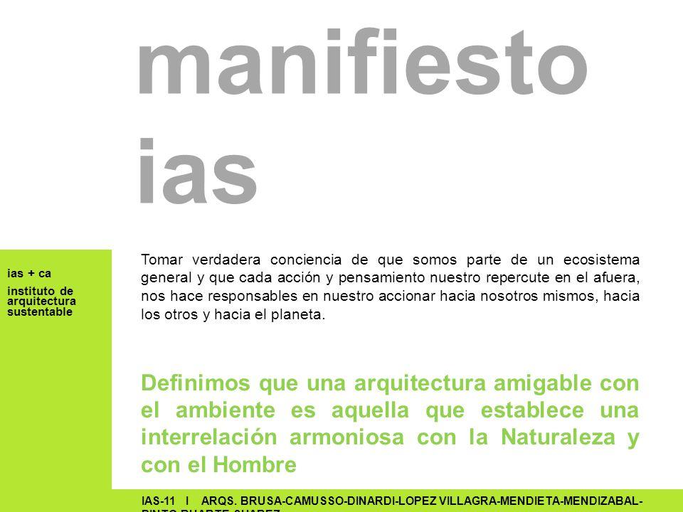 ias + ca instituto de arquitectura sustentable IAS-11 I ARQS. BRUSA-CAMUSSO-DINARDI-LOPEZ VILLAGRA-MENDIETA-MENDIZABAL- PINTO-RUARTE-SUAREZ manifiesto