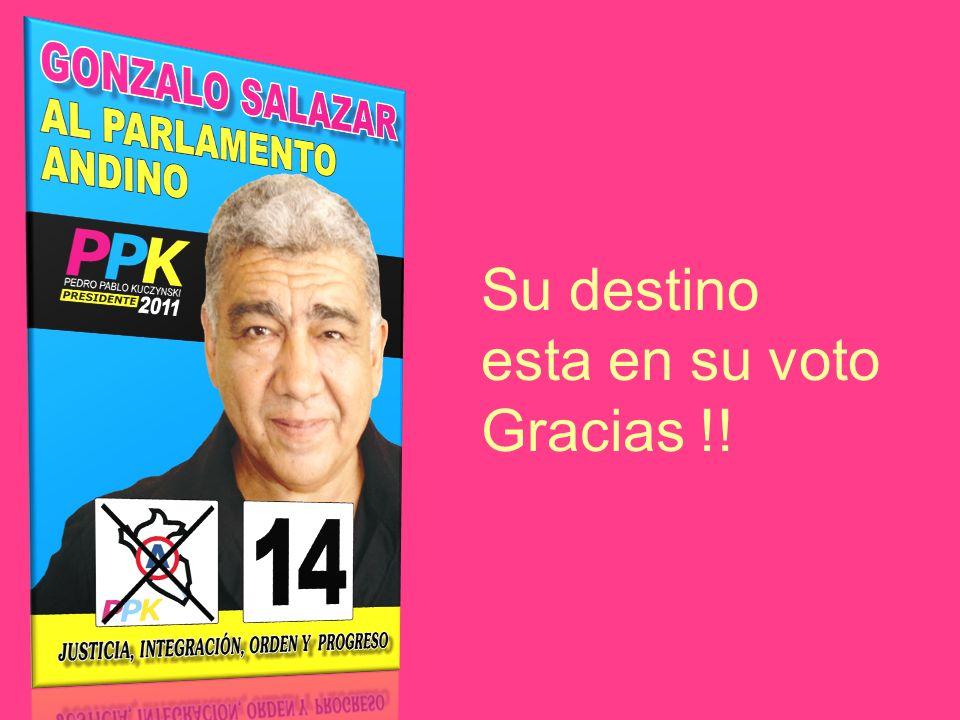 Su destino esta en su voto Gracias !!