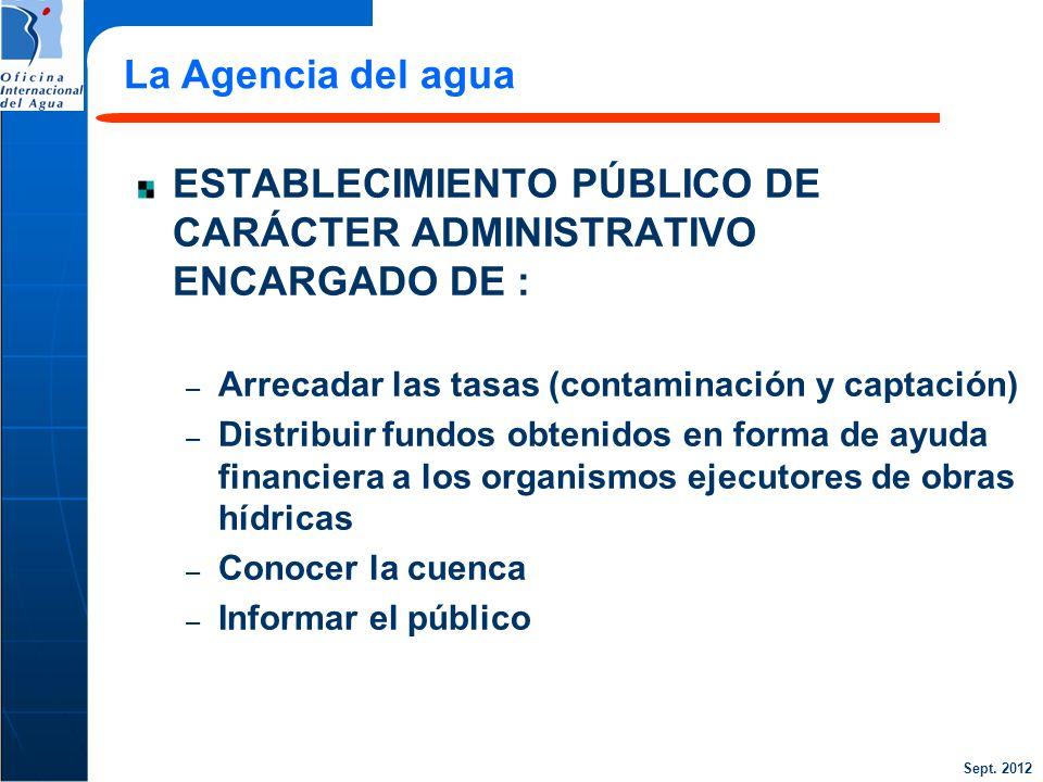 Sept. 2012 26 ESTABLECIMIENTO PÚBLICO DE CARÁCTER ADMINISTRATIVO ENCARGADO DE : – Arrecadar las tasas (contaminación y captación) – Distribuir fundos