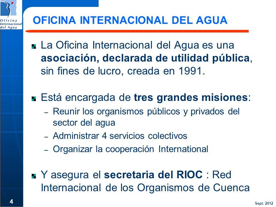 Sept. 2012 OFICINA INTERNACIONAL DEL AGUA La Oficina Internacional del Agua es una asociación, declarada de utilidad pública, sin fines de lucro, crea