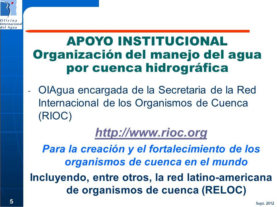 Sept. 2012 - OIAgua encargada de la Secretaria de la Red Internacional de los Organismos de Cuenca (RIOC) http://www.rioc.org Para la creación y el fo