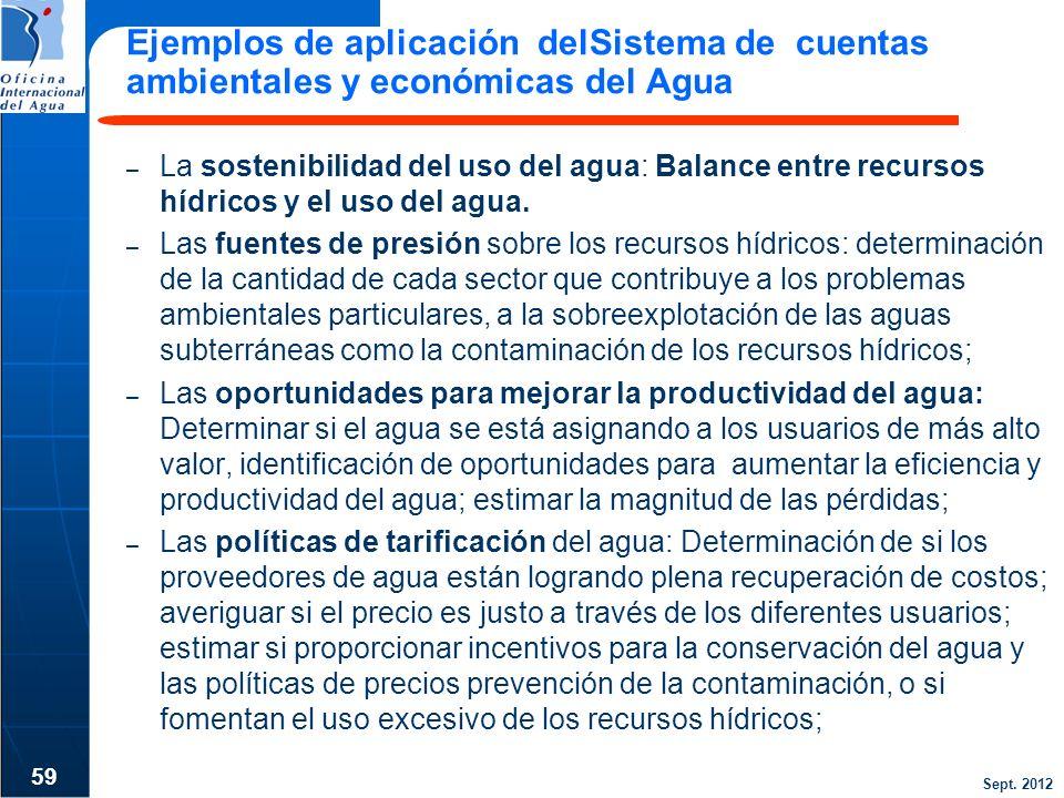 Sept. 2012 Ejemplos de aplicación delSistema de cuentas ambientales y económicas del Agua – La sostenibilidad del uso del agua: Balance entre recursos