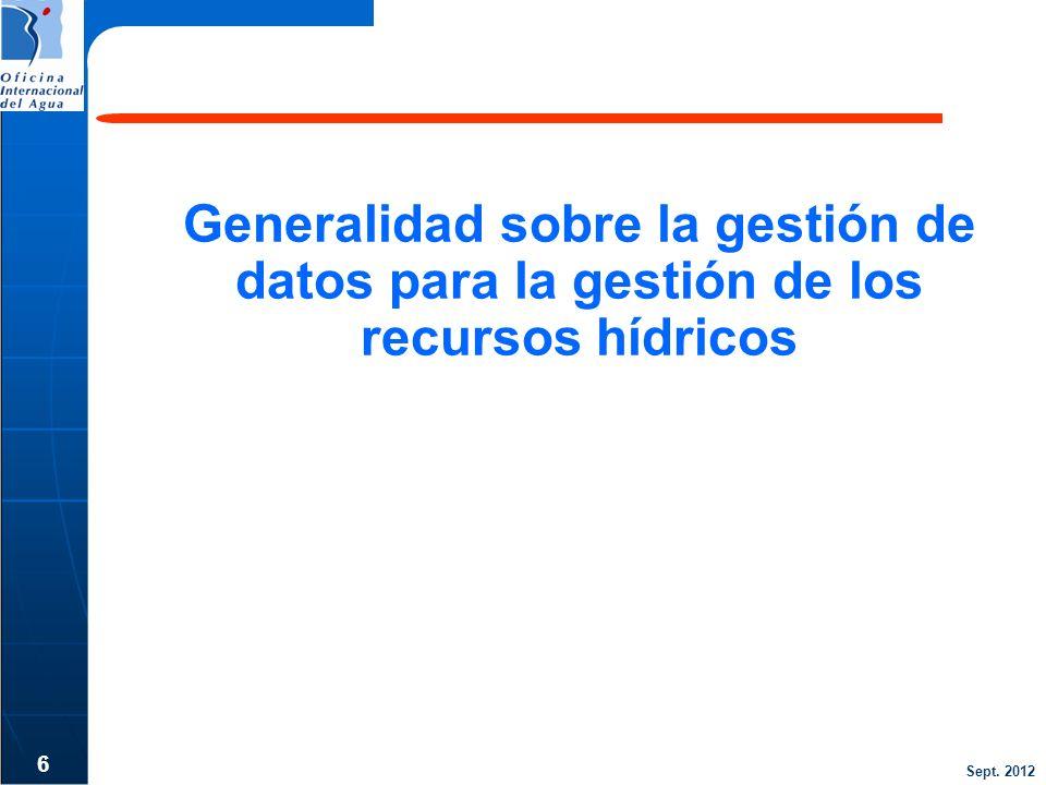 Sept. 2012 Generalidad sobre la gestión de datos para la gestión de los recursos hídricos 6