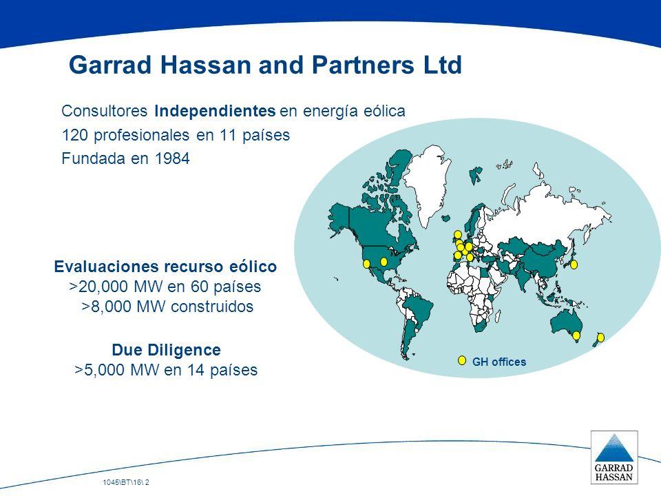 1045\BT\16\ 2 Garrad Hassan and Partners Ltd Consultores Independientes en energía eólica 120 profesionales en 11 países Fundada en 1984 GH offices Ev