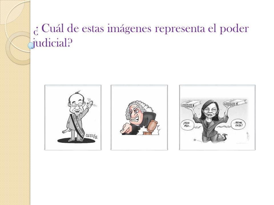 ¿ Cuál de estas imágenes representa el poder judicial
