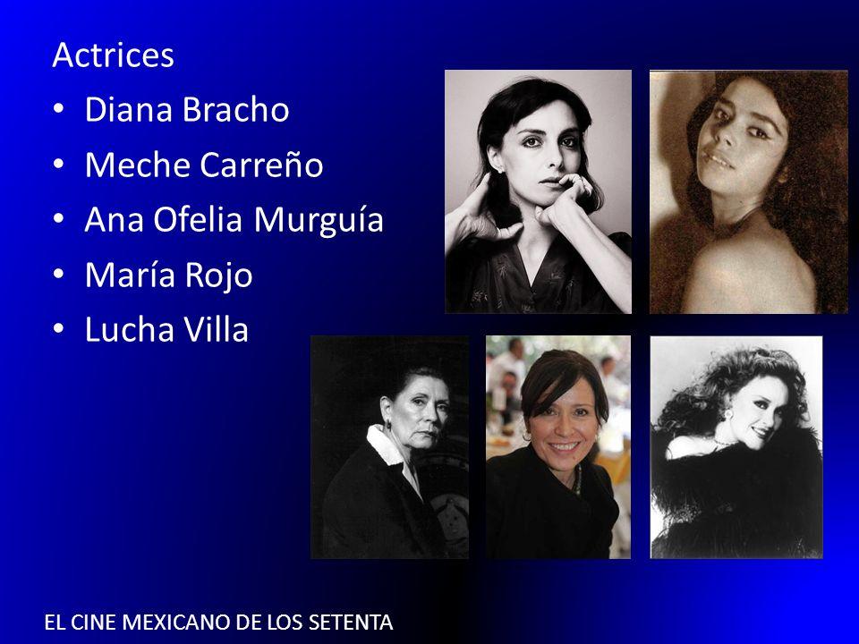EL CINE MEXICANO DE LOS SETENTA Actrices Diana Bracho Meche Carreño Ana Ofelia Murguía María Rojo Lucha Villa