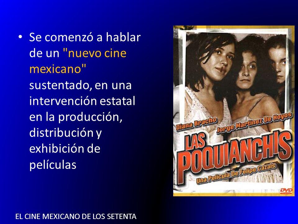 EL CINE MEXICANO DE LOS SETENTA Con la idea de propiciar un retorno al cine familiar y regresar a la época de oro , Se desmanteló las estructuras de la industria cinematográfica del sexenio anterior.