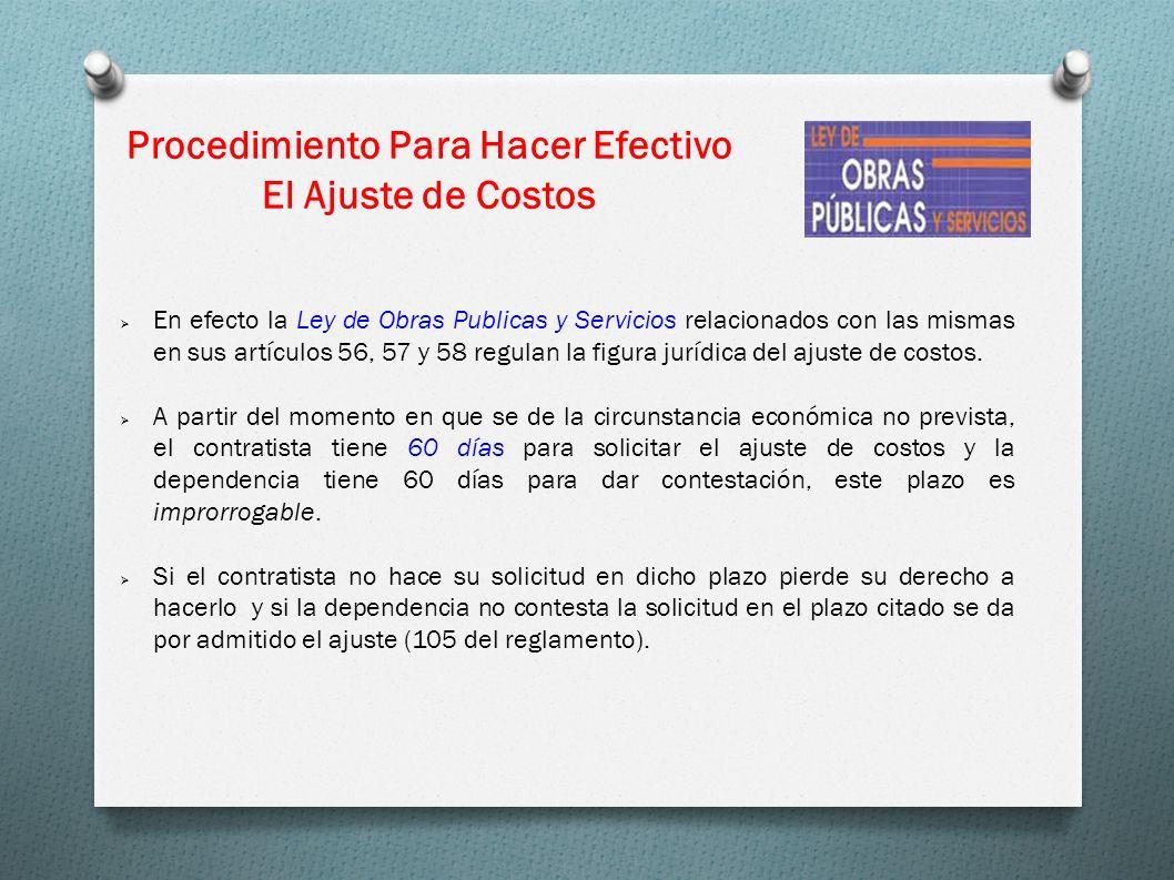 Procedimiento Para Hacer Efectivo El Ajuste de Costos En efecto la Ley de Obras Publicas y Servicios relacionados con las mismas en sus artículos 56,