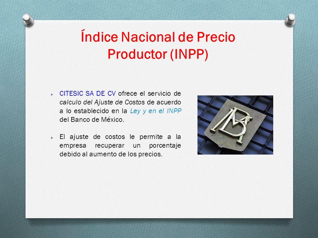 CITESIC SA DE CV ofrece el servicio de calculo del Ajuste de Costos de acuerdo a lo establecido en la Ley y en el INPP del Banco de México. El ajuste