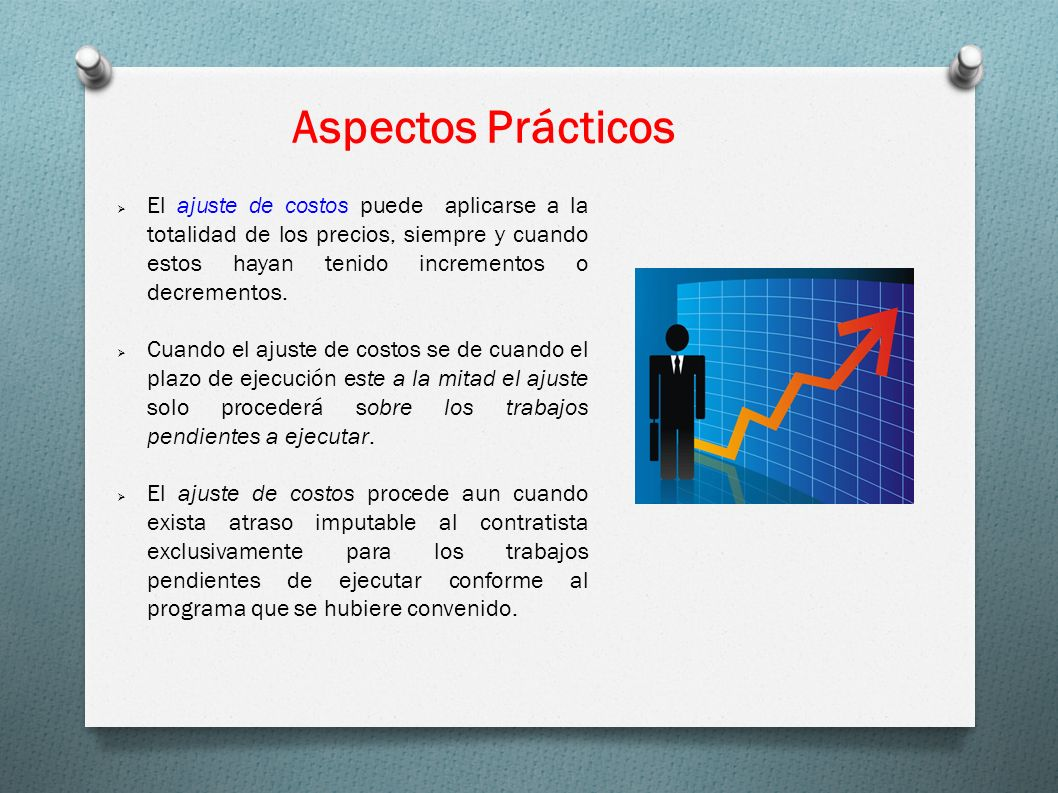 Aspectos Prácticos El ajuste de costos puede aplicarse a la totalidad de los precios, siempre y cuando estos hayan tenido incrementos o decrementos. C