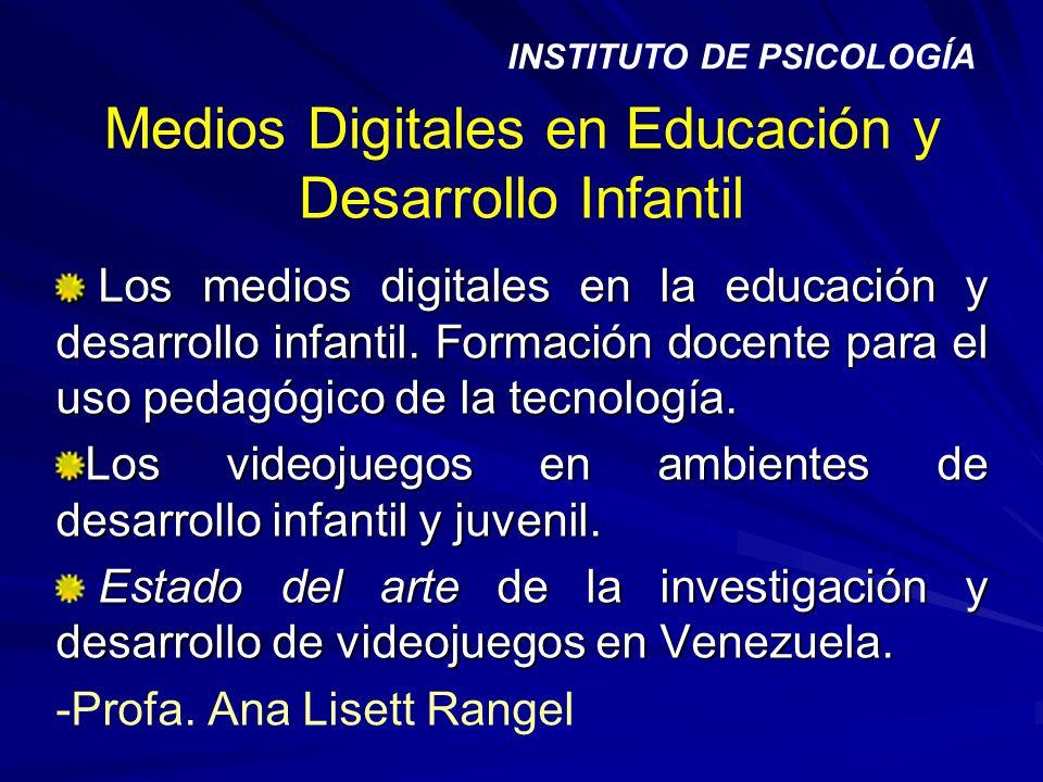 Medios Digitales en Educación y Desarrollo Infantil Los medios digitales en la educación y desarrollo infantil. Formación docente para el uso pedagógi